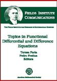 Topics in Functional Differential and Difference Equations 9780821827017