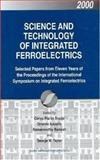 Science and Technology of Integrated Ferroelectrics 9789056997045