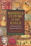 Manners and Customs in the Bible 3rd Edition