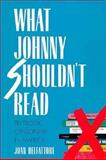 What Johnny Shouldn't Read 9780300057096