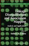 Linkage Disequilibrium and Association Mapping 9781617377099