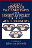 Capital Controls, Exchange Rates, and Monetary Policy in the World Economy 9780521597111