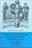 Britain, Soviet Russia and the Collapse of the Versailles Order, 1919-1939 9780521857130