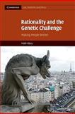 Rationality and the Genetic Challenge 9780521757133
