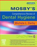Mosby's Comprehensive Review of Dental Hygiene 9780323037136