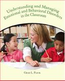 Understanding and Managing Emotional and Behavior Disorders in the Classroom 1st Edition