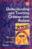 Understanding and Teaching Children with Autism 9780471957140