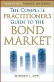The Complete Practitioner's Guide to the Bond Market 9780071637145