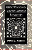 Gestalt Psychology and the Cognitive Revolution 9780133207149