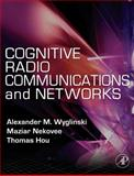 Cognitive Radio Communications and Networks 9780123747150