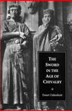 The Sword in the Age of Chivalry 9780851157153
