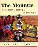 The Mountie from Dime Novel to Disney 9781896357164