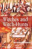 Witches and Witch-Hunts 9780745627175