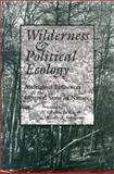 Wilderness and Political Ecology 9780874807196