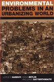 Environmental Problems in an Urbanizing World 9781853837197