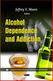 Alcohol Dependence and Addiction 9781613247198