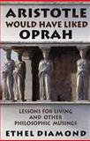 Aristotle Would Have Liked Oprah 9781558747203