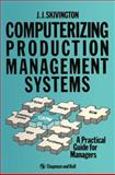 Computerizing Production Management Systems 9780412377204