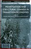 Privatisation and Structural Change in Transition Economies 9780333987223