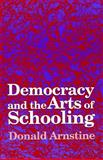 Democracy and the Arts of Schooling 9780791427224