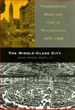 The Middle-Class City 9780812237238