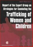 Report of the Expert Group on Strategies for Combating the Trafficking of Women and Children 9780850927238