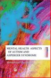Psychiatric Aspects of Autism and Asperger Syndrome 9781843107279