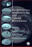 Environmental Biotechnology and Cleaner Bioprocesses 9780748407293