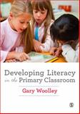 Developing Literacy in the Primary Classroom 1st Edition