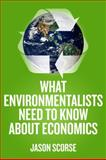 What Environmentalists Need to Know about Economics 9780230107311