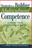 Strategies for Building Multicultural Competence in Mental Health and Educational Settings 9780471667322