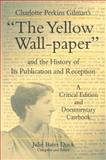 Charlotte Perkins Gilman's the Yellow Wall-Paper and the History of Its Publication and Reception 9780271017334