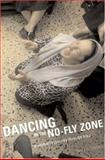 Dancing in the No-Fly Zone 9781551927350