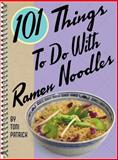 101 Things to Do with Ramen Noodles 9781586857356