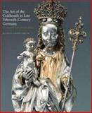 The Art of the Goldsmith in Late Fifteenth-Century Germany 9780300117363