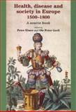 Health, Disease and Society in Europe, 1500-1800 9780719067372