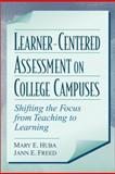 Learner-Centered Assessment on College Campuses 1st Edition