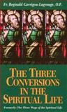 The Three Conversions to the Spiritual Life
