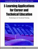 Handbook of Research on E-Learning Applications for Career and Technical Education 9781605667393