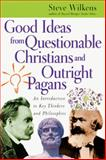 Good Ideas from Questionable Christians and Outright Pagans 0th Edition