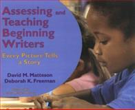 Assessing and Teaching Beginning Writers 9781572747418