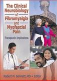 The Clinical Neurobiology of Fibromyalgia and Myofascial Pain 9780789017420