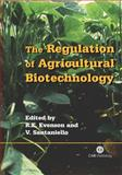 The Regulation of Agricultural Biotechnology 9780851997421