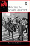Rethinking the Chicano Movement 1st Edition