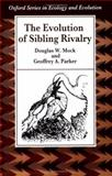The Evolution of Sibling Rivalry 9780198577430
