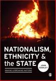 Nationalism, Ethnicity and the State 1st Edition