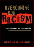 Overcoming Our Racism 1st Edition