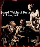 Joseph Wright of Derby in Liverpool 9780300117455