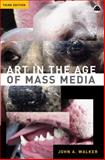 Art in the Age of Mass Media 9780745317458