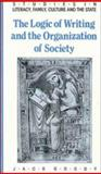 The Logic of Writing and the Organization of Society 9780521327459